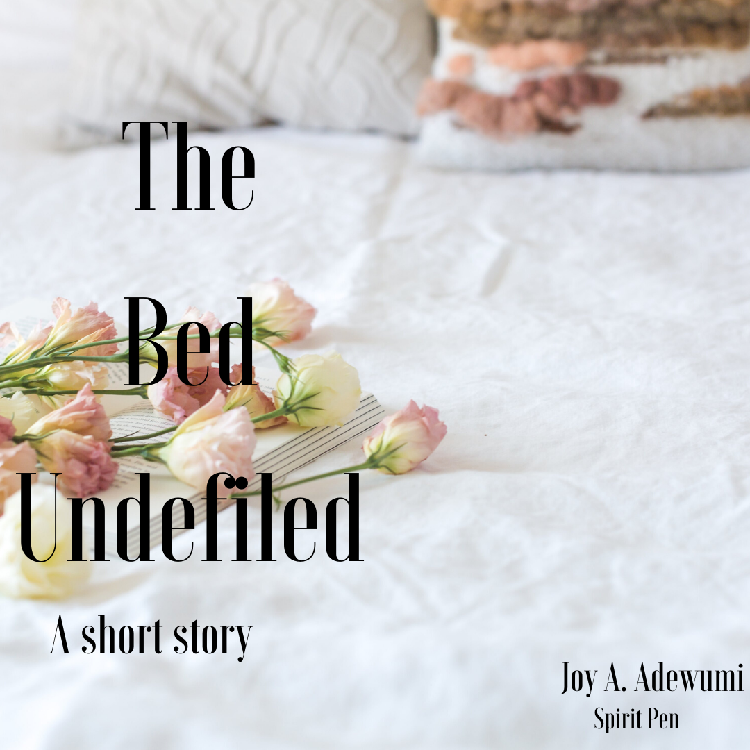 The Bed Undefiled – A Short Story