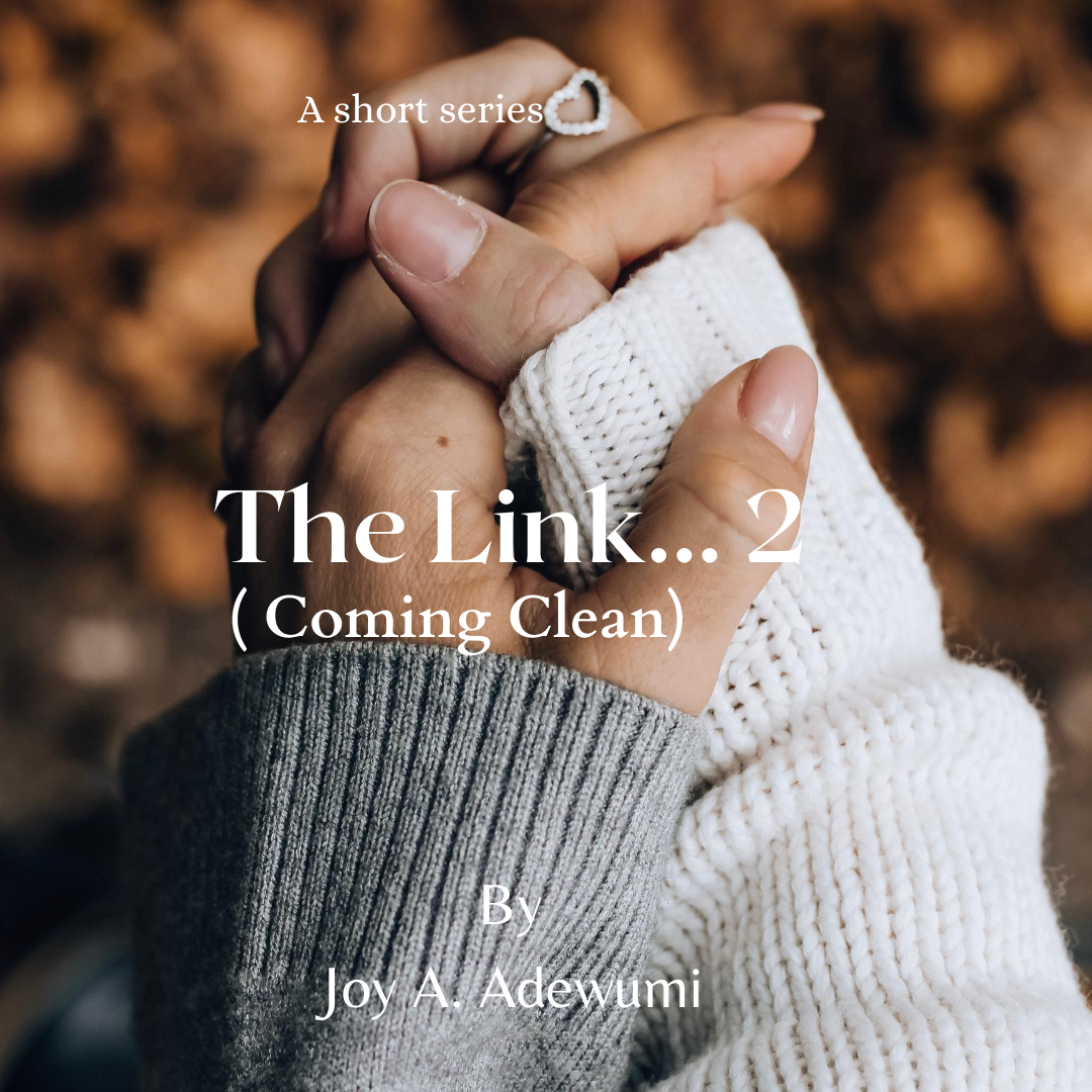 The Link 2 (Coming Clean) -A Short Story