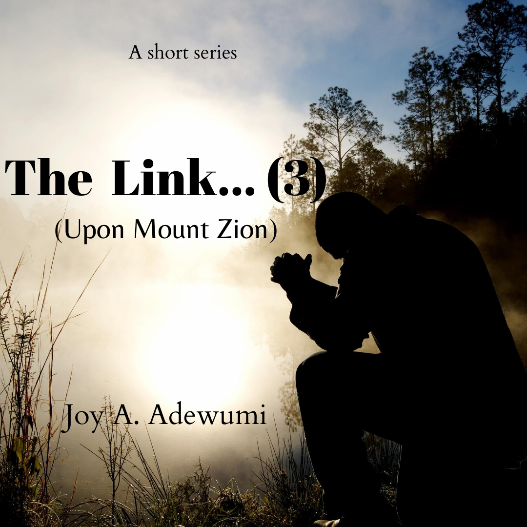 The Link 3 (Upon Mount Zion) – A Short Story