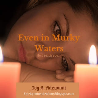 Even in Murky Waters… – A Short Story