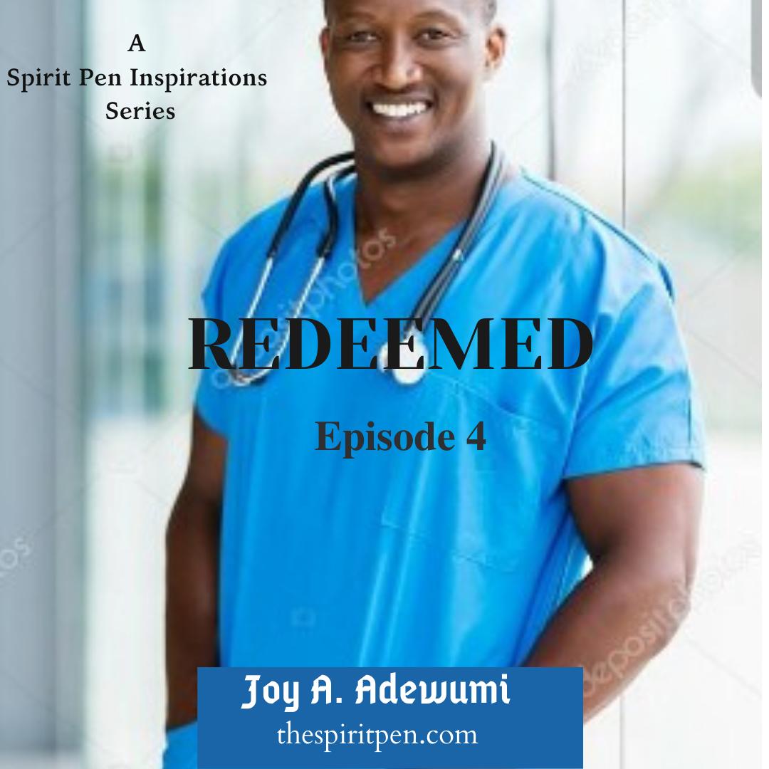 REDEEMED (A SERIES) – EPISODE 4