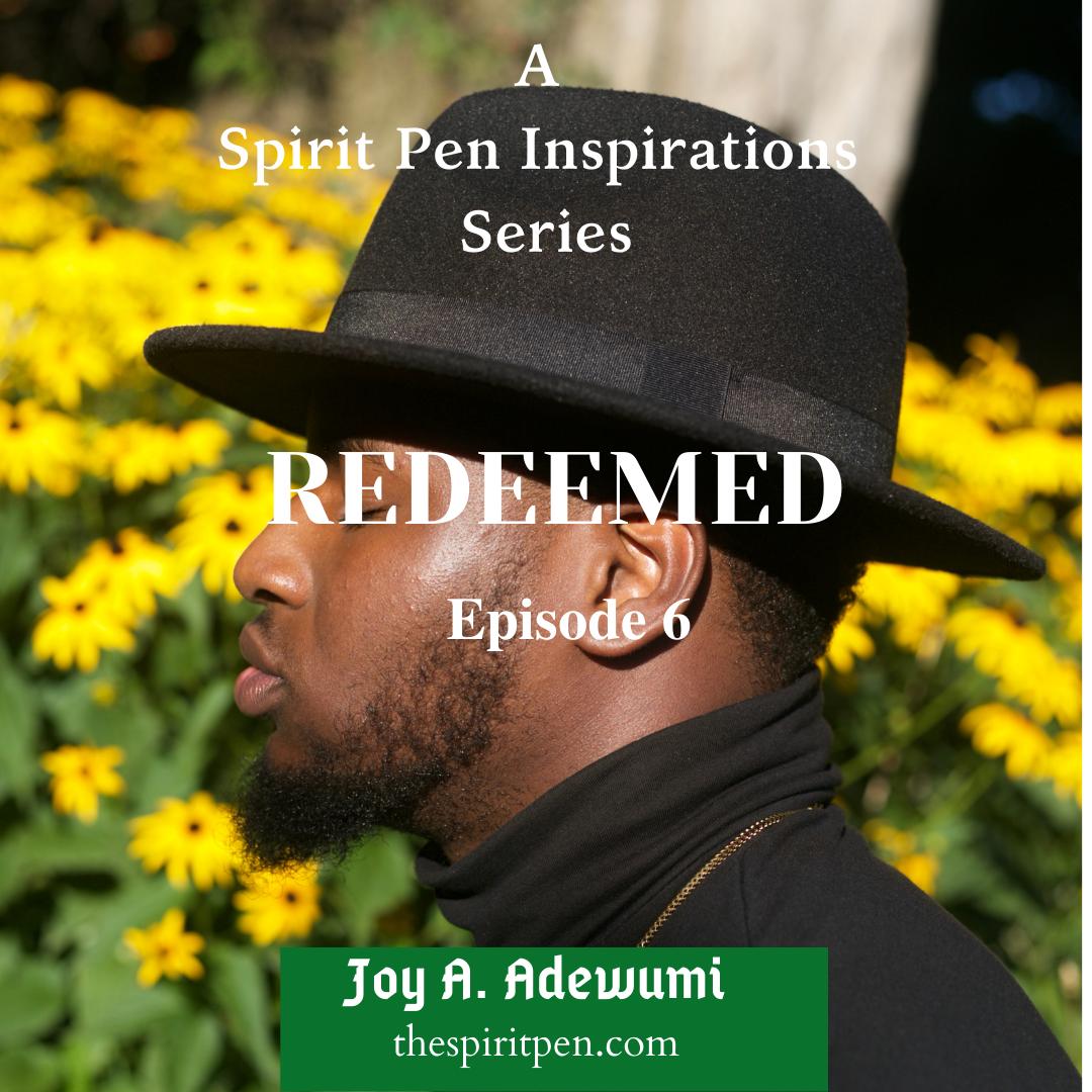 REDEEMED (A SERIES) – EPISODE 6