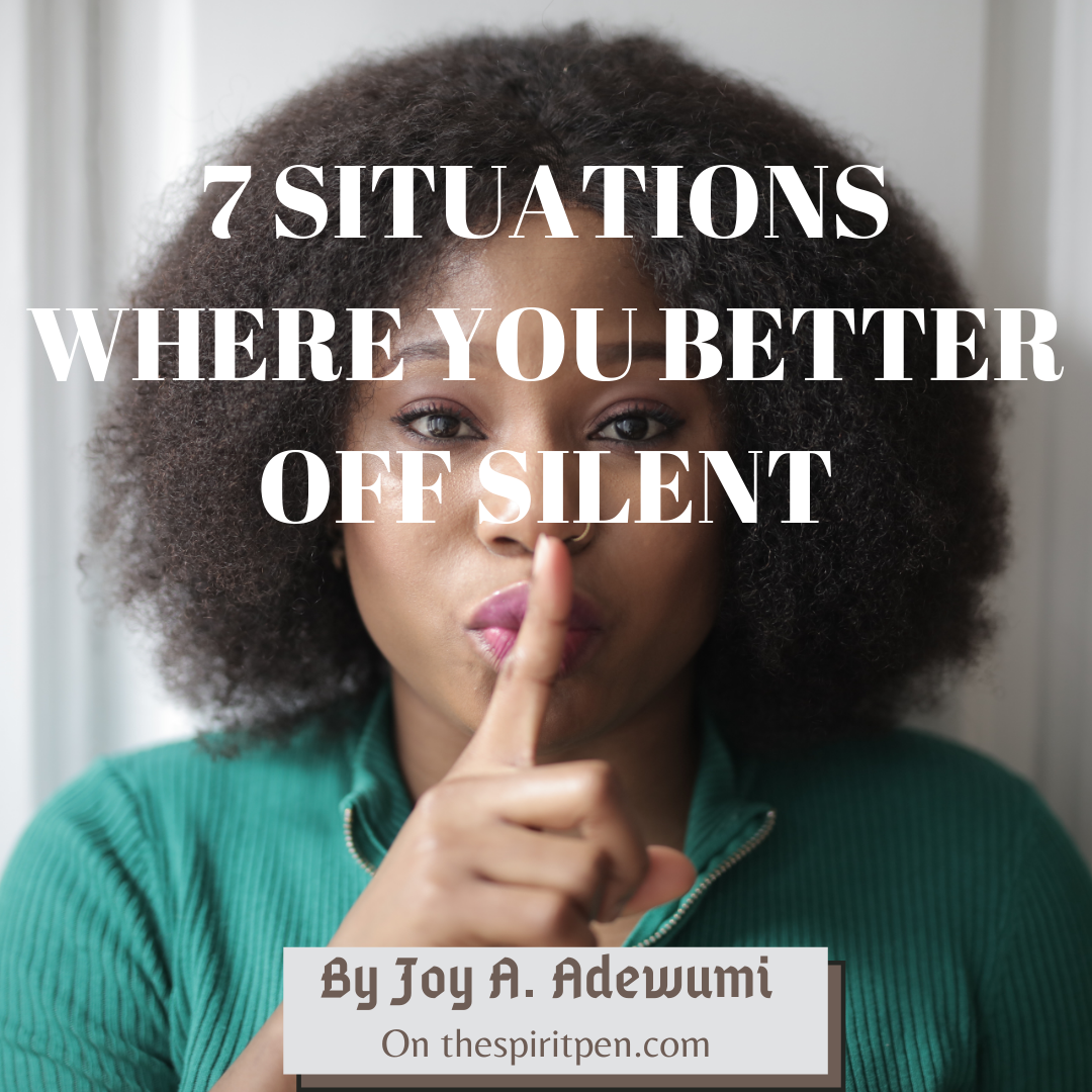 7 SITUATIONS WHERE YOU'RE BETTER OFF SILENT!
