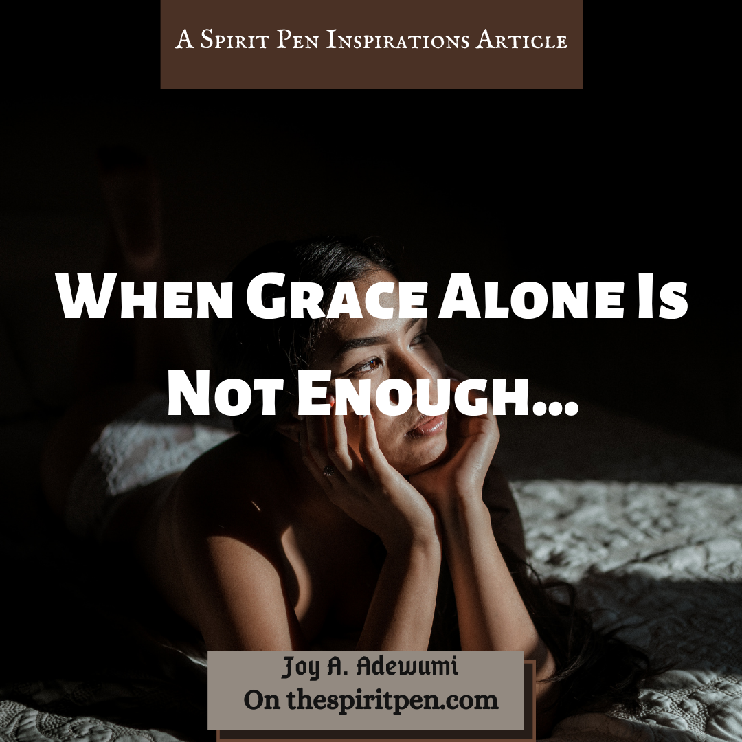 When Grace Alone is Not Enough