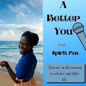 A Better You with Spirit Pen Podcast
